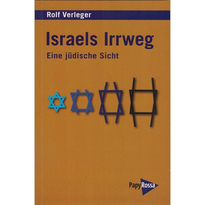 Rolf Verleger, Israels Irrweg - Eine jüdische Sicht