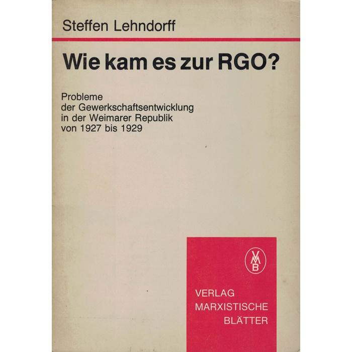 Steffen Lehndorff, Wie kam es zur RGO?