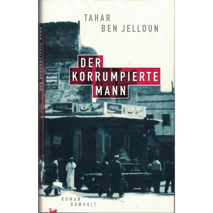 Tahar Ben Jelloun, Der korrumpierte Mann - Roman