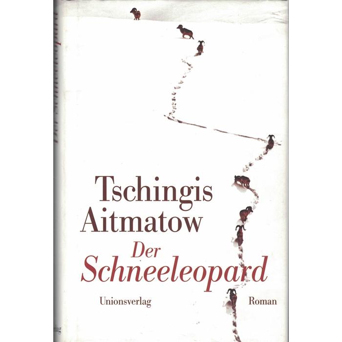 Tschingis Aitmatow, Der Schneeleopard - Roman