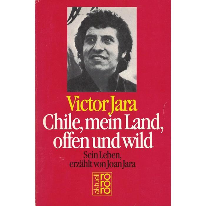 Victor Jara - Chile, mein Land, offen und wild