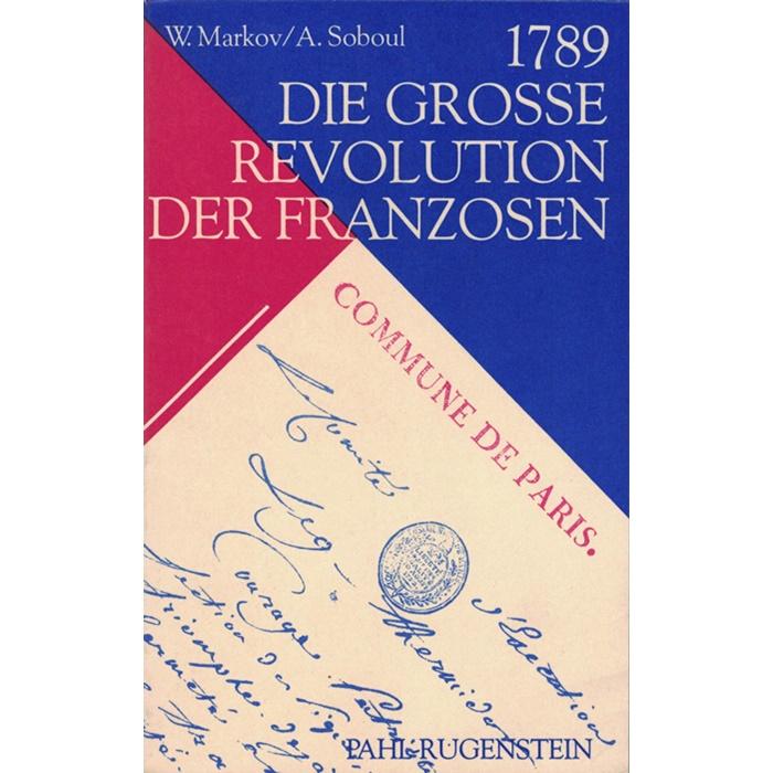 W. Markov/A. Soboul, 1789 - Die Grosse Revolution der Franzosen