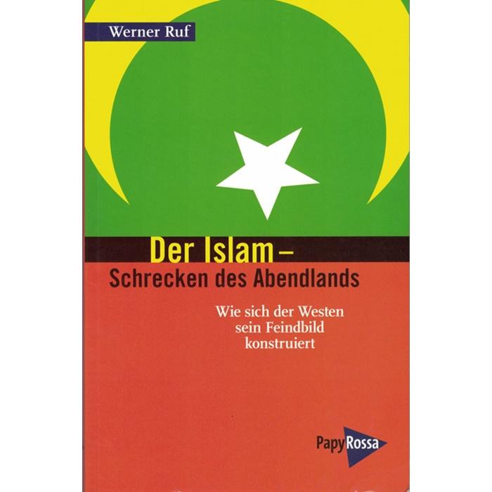 Werner Ruf, Der Islam - Schrecken des Abendlands