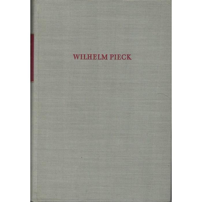 Wilhelm Pieck, Gesammelte Reden und Schriften