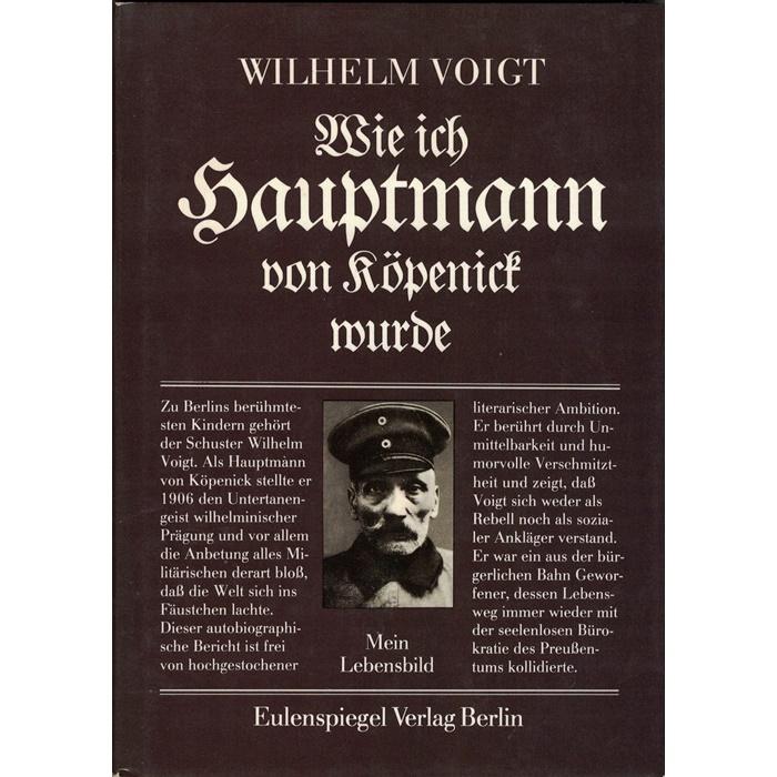 Wilhelm Voigt, Wie ich Hauptmann von Köpenick wurde - Mein Lebensbild
