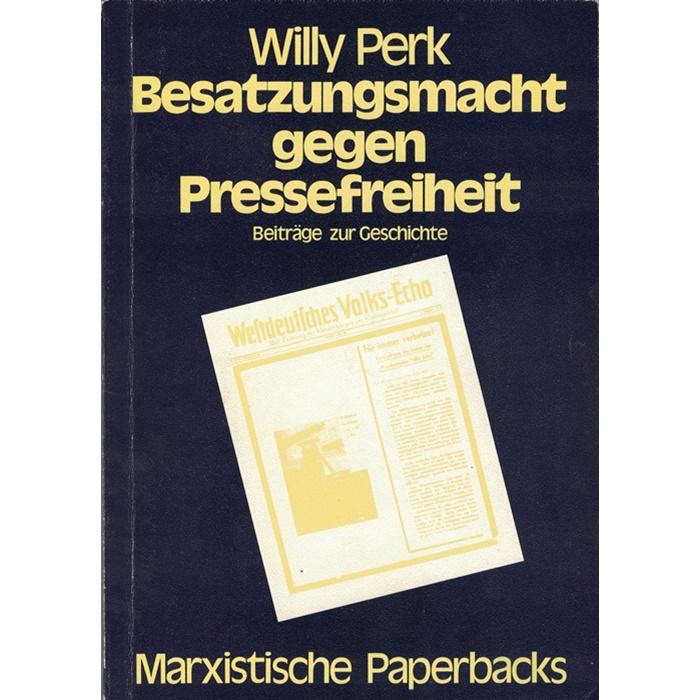 Willy Perk, Besatzungsmacht gegen Pressefreiheit