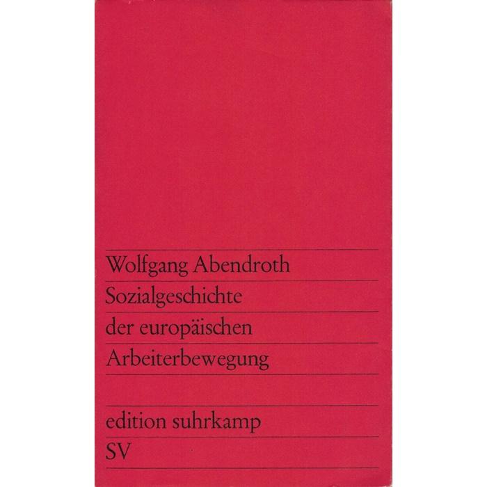 Wolfgang Abendroth, Sozialgeschichte der europäischen Arbeiterbewegung