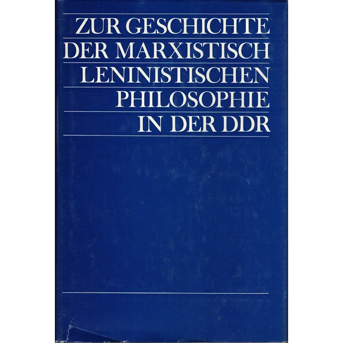 Zur Geschichte der marxistisch-leninistischen Philosophie in der DDR
