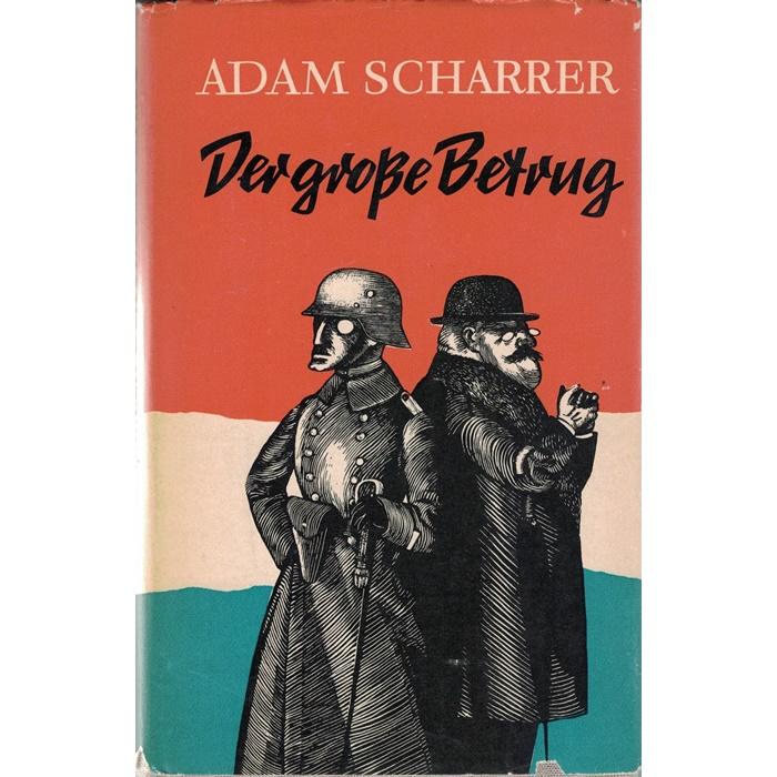 Adam Scharrer, Der große Betrug - Roman
