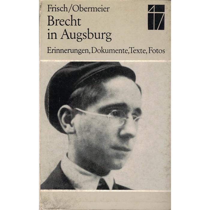 Frisch/Obermeier, Brecht in Augsburg