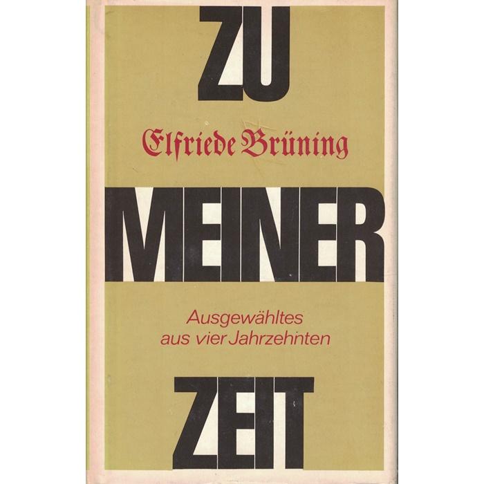 Elfried Brüning, Zu meiner Zeit - Ausgewähltes aus vier Jahrzehnten