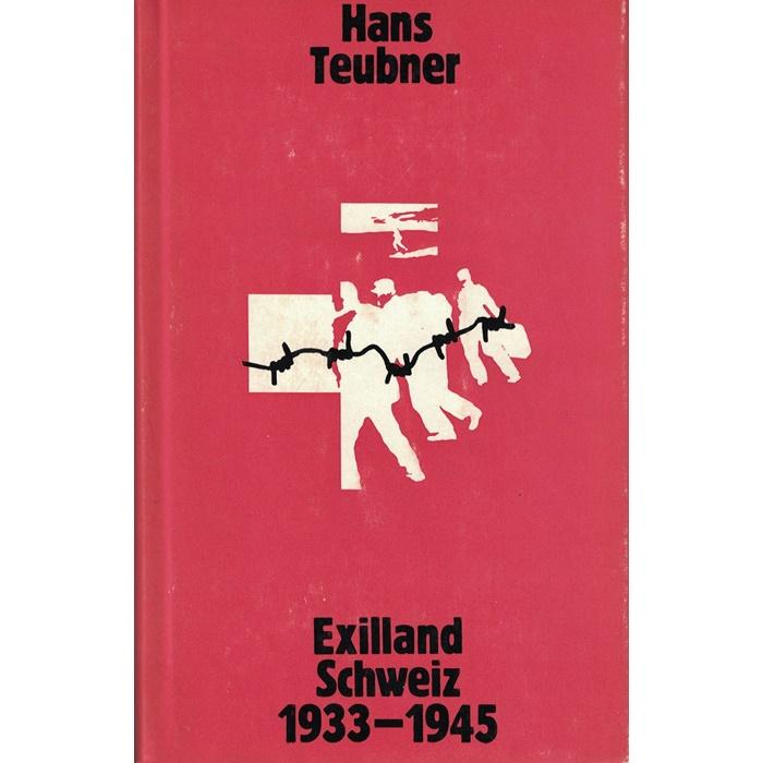 Hans Teubner, Exilland Schweiz 1933 - 1945