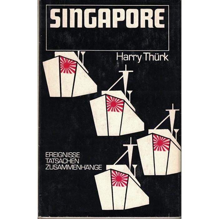 Harry Thürk, Singapore - Der Fall einer Bastion - Tatsachenroman