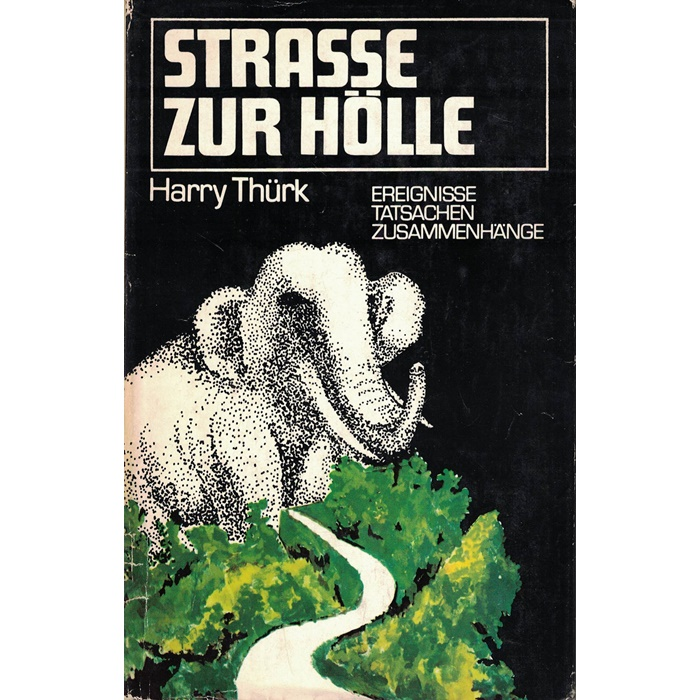 Harry Thürk, Strasse zur Hölle - Tatsachenroman