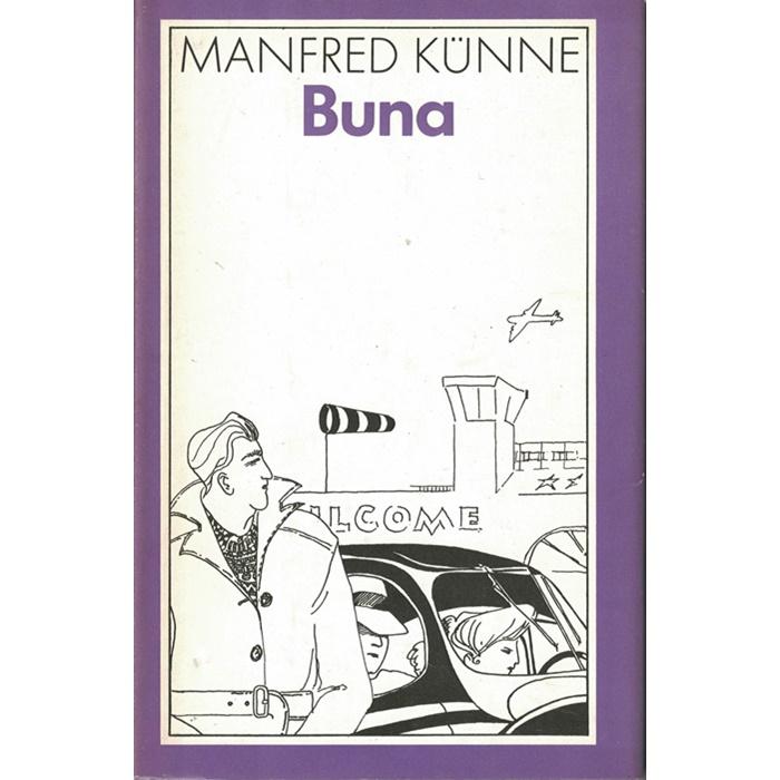 Manfred Künne, Buna - Roman