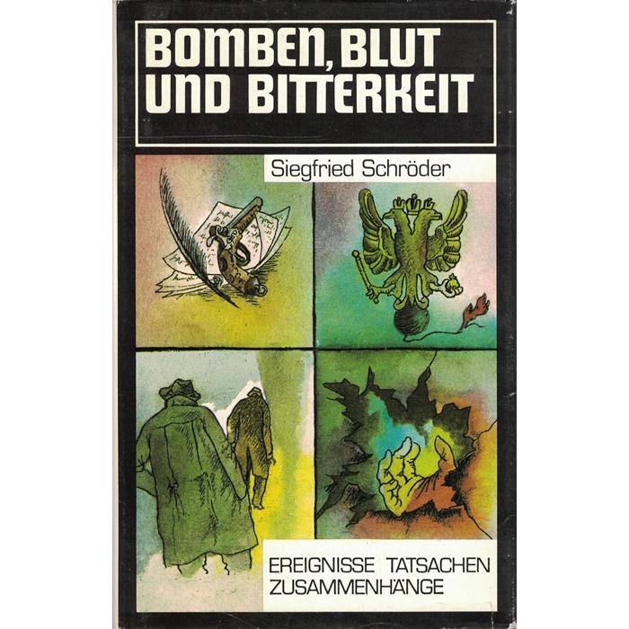 Siegfried Schröder, Bomben, Blut und Bitterkeit