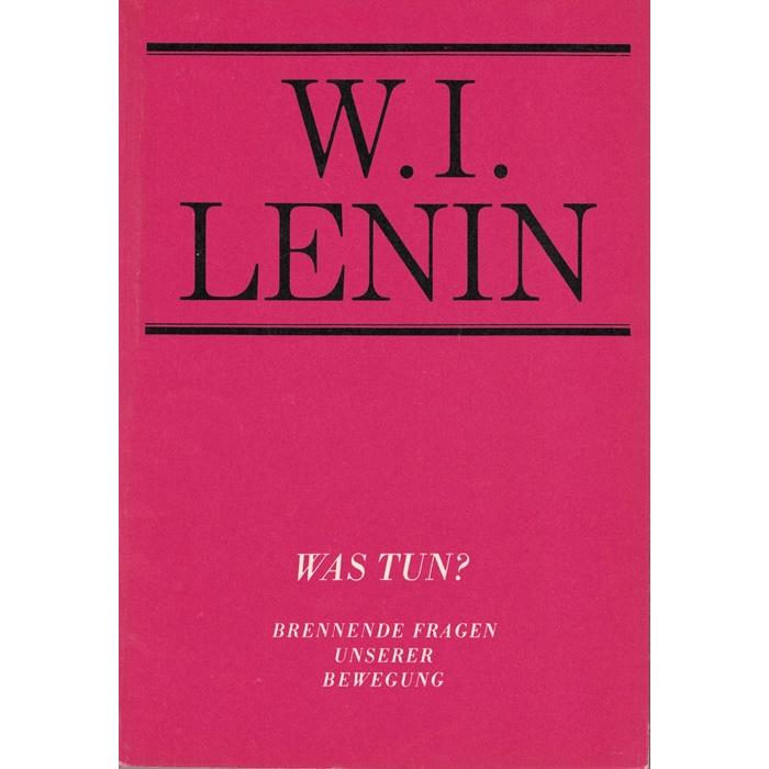 W. I. Lenin, Wast tun? Brennende Fragen unserer Bewegung