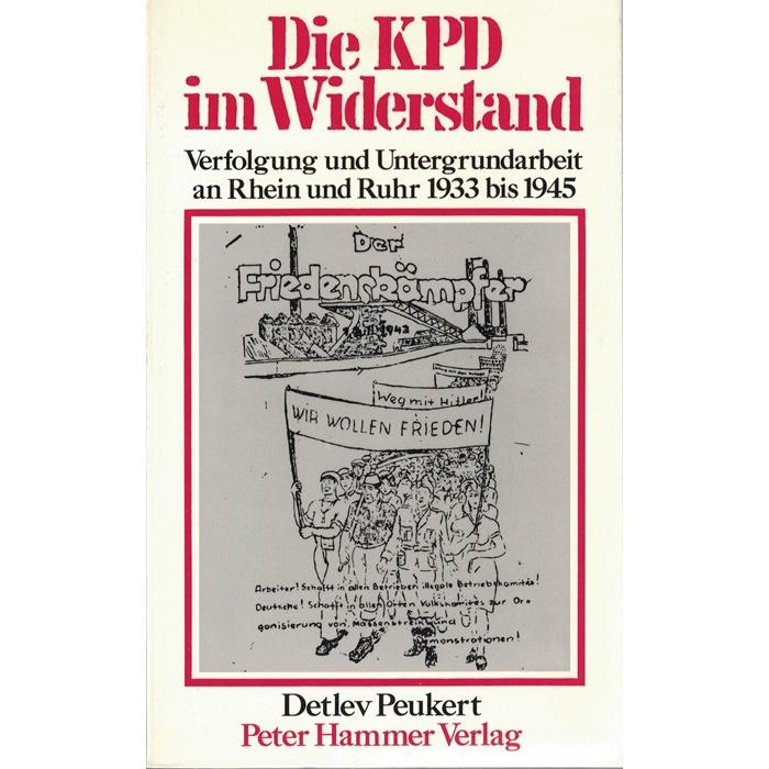 Detlev Peukert, Die KPD im Widerstand