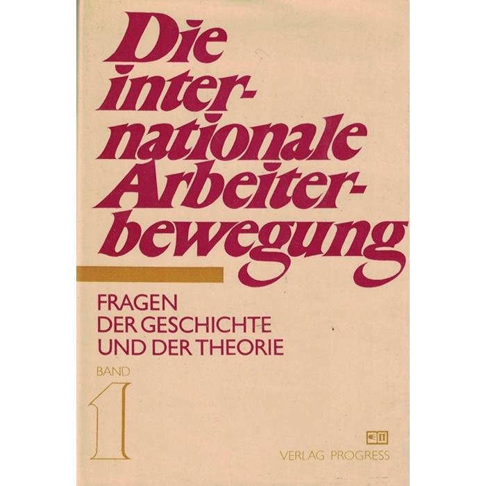 Die internationale Arbeiterbewegung - Fragen der Geschichte und der Theorie - Bände 1 - 6
