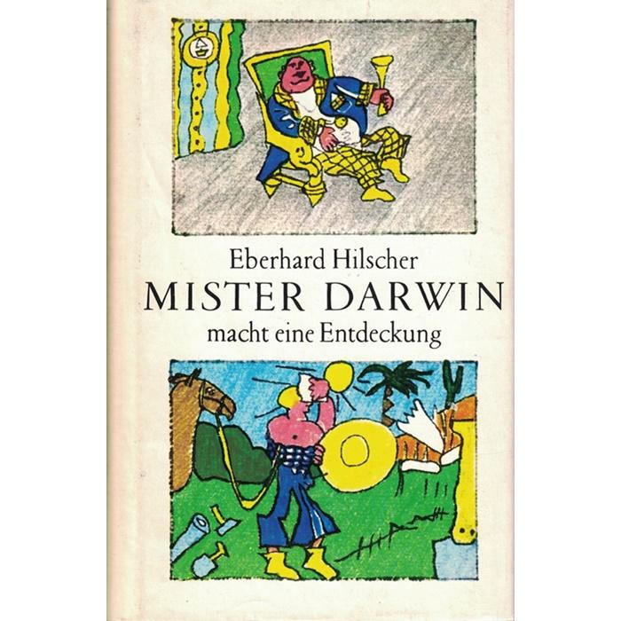Eberhard Hilscher, Mister Darwin macht eine Entdeckung