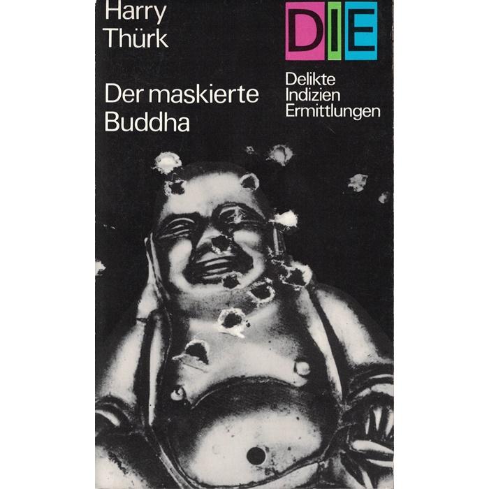 Harry Thürk, Der maskierte Buddha