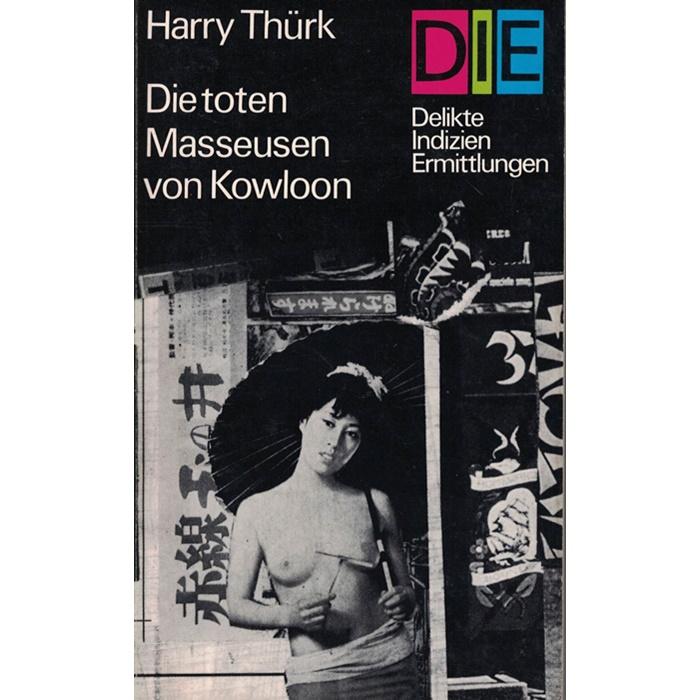 Harry Thürk, Die toten Masseusen von Kowloon