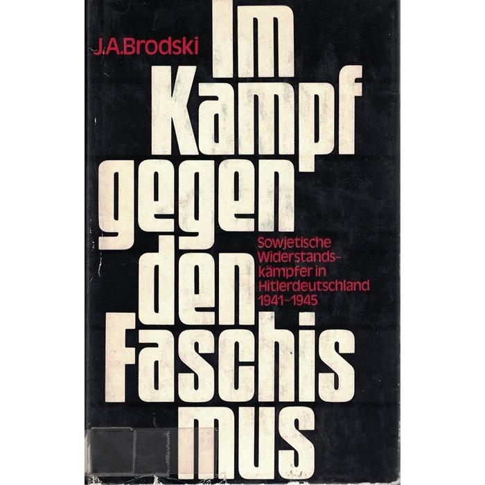 J. A. Brodski, Im Kampf gegen den Faschismus