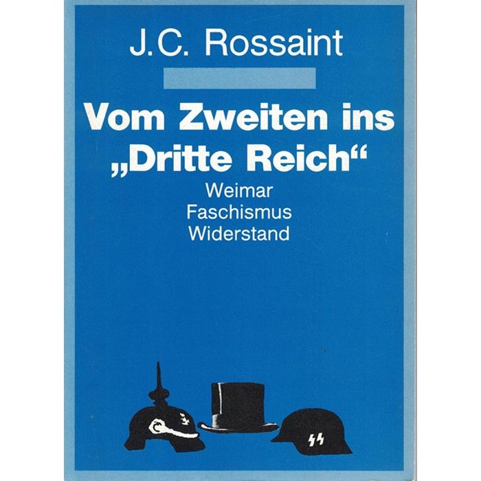 """J. C. Rossaint, Vom Zweiten ins """"Dritte Reich"""" - Weimar, Faschismus, Widerstand"""