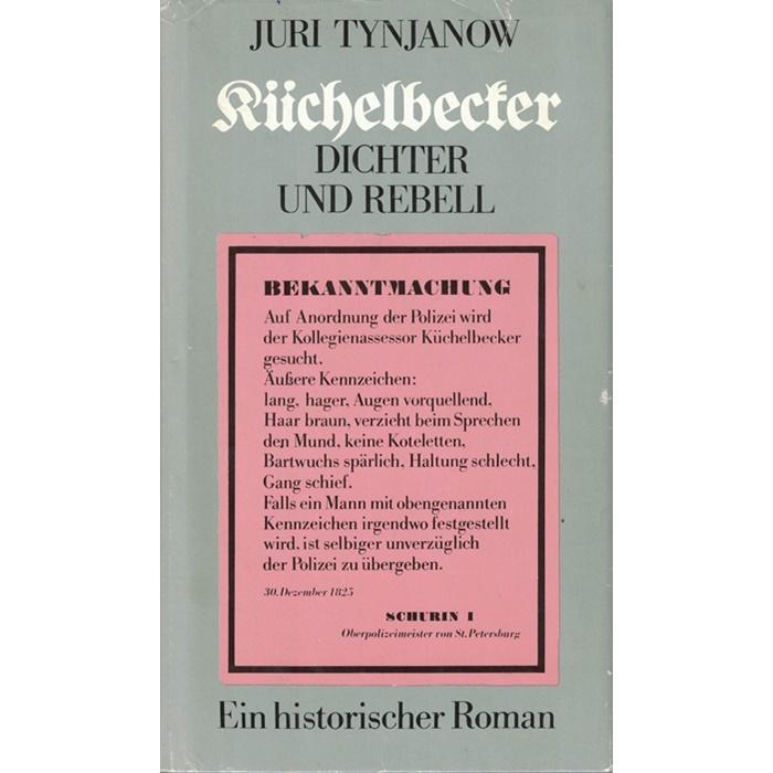 Juri Tynjanow, Küchelbecker - Dichter und Rebell - Ein historischer Roman