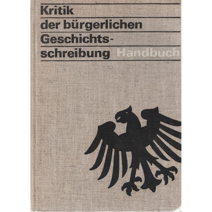 Kritik der bürgerlichen Geschichtsschreibung - Handbuch