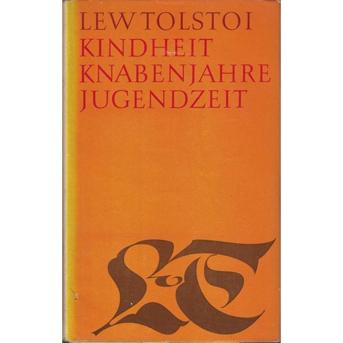 """Lew Tolstoi, Kindheit, Knabenzeit, Jugendzeit, Band 1 der """"Gesammelte Werke in 20 Bänden"""""""