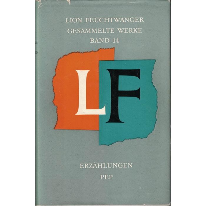Lion Feuchtwanger, Erzählungen, PEP - Gesammelte Werke Band 14