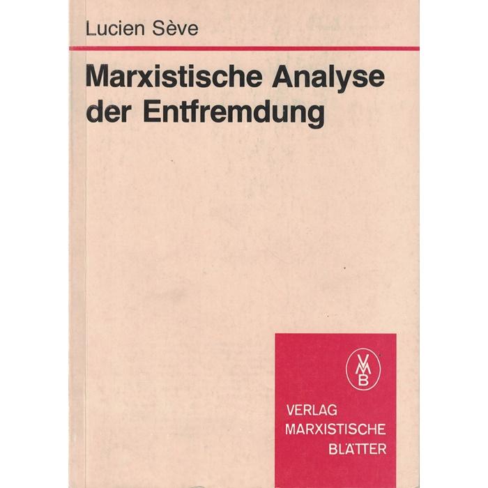 Lucien Sève, Marxistische Analyse der Entfremdung