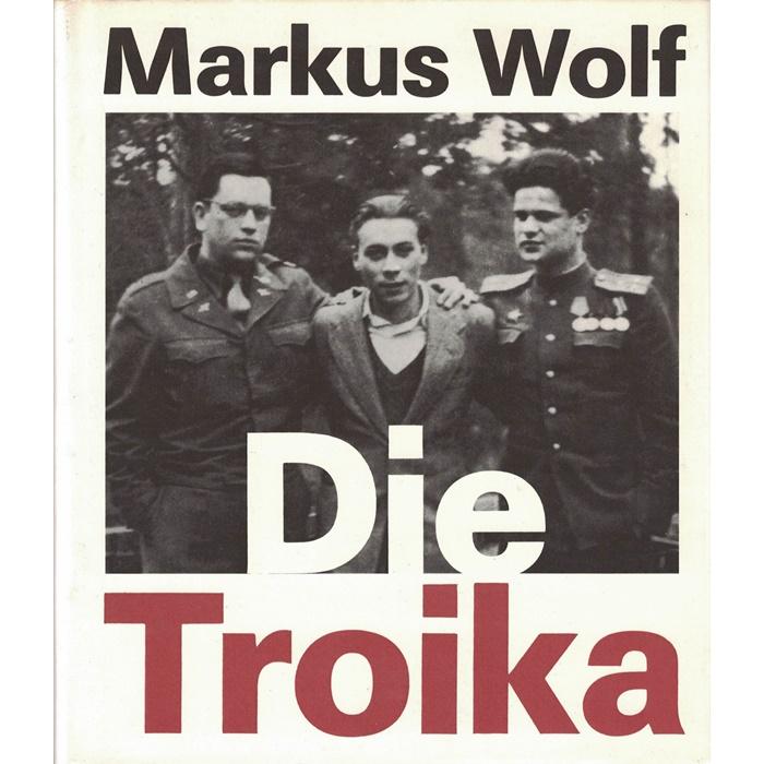 Markus Wolf Die Troika