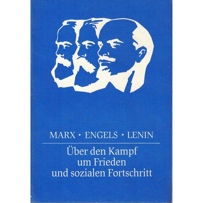 Marx . Engels . Lenin, Über den Kampf um Frieden und sozialen Fortschritt