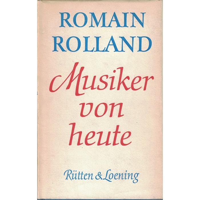 Romain Rolland, Musiker von heute