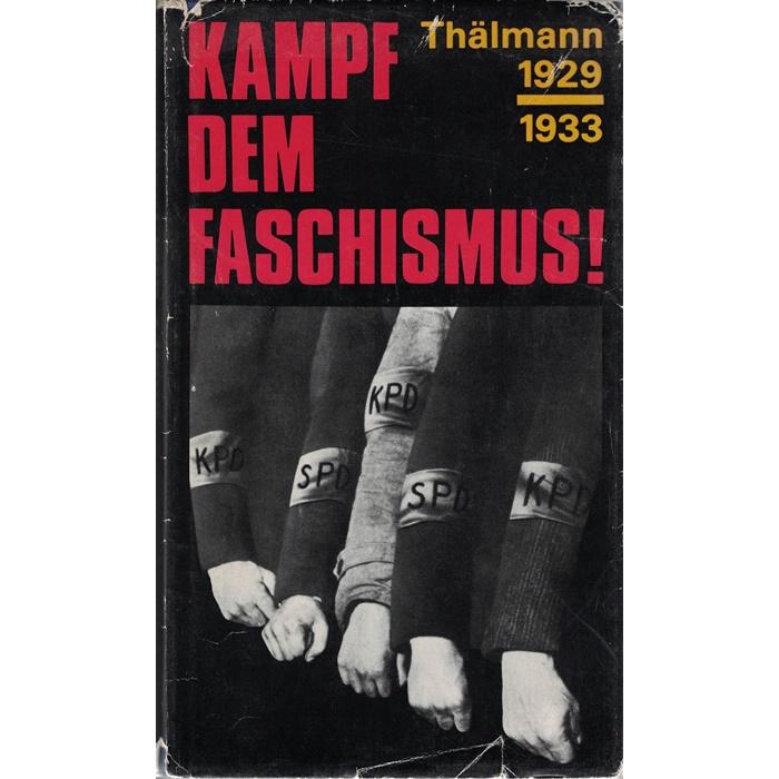 Ruth und Walter Wimmer, Thälmann 1929 - 1933 - Kampf dem Faschismus