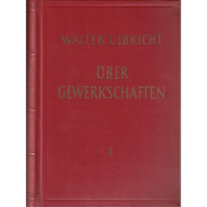 Walter Ulbricht, Über Gewerkschaften - 2 Bände