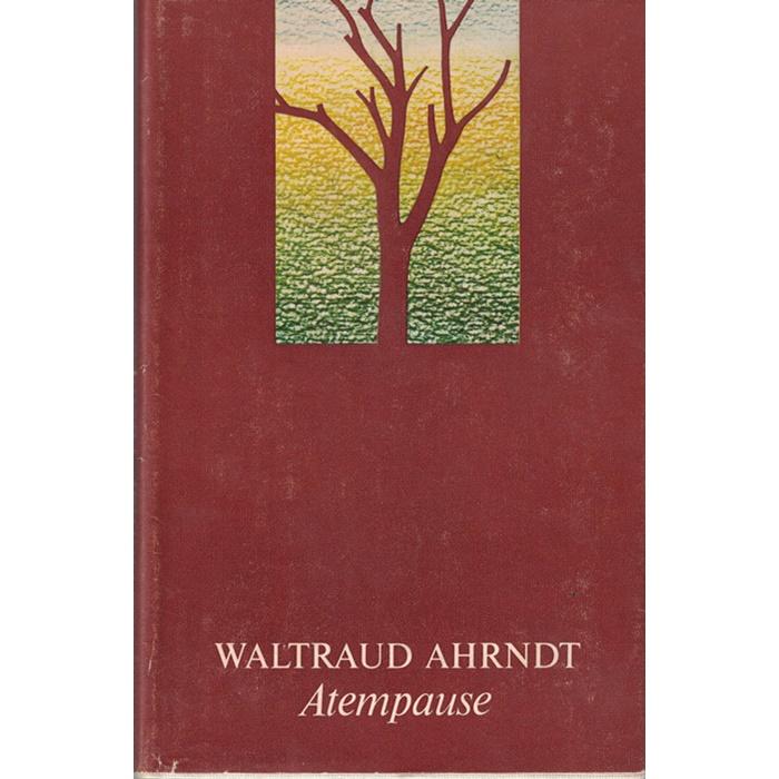 Waltraut Ahrndt, Atempause - Roman