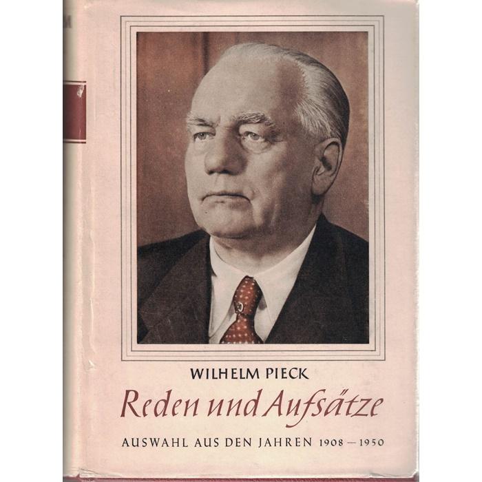 Wilhelm Pieck, Reden und Aufsätze - 3 Bände