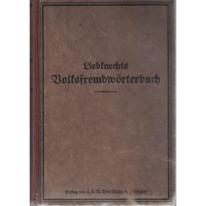 Willhelm Liebknechts Volksfremdwörterbuch Ein Liebhaberstück