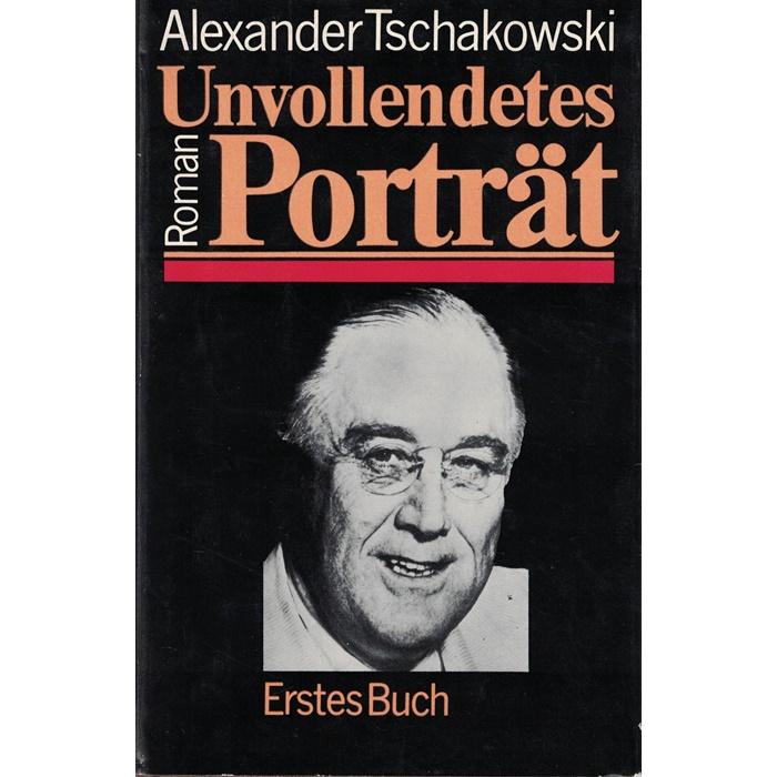 Alexander Tschakowskt, Unvollendetes Porträt - Roman in 2 Bänden