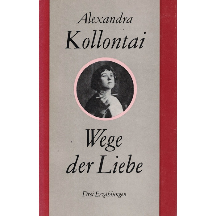 Alexandra Kollontai, Wege der Liebe - Drei Erzählungen