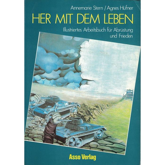 Annemarie Stern/Agnes Hüfner, Her mit dem Leben