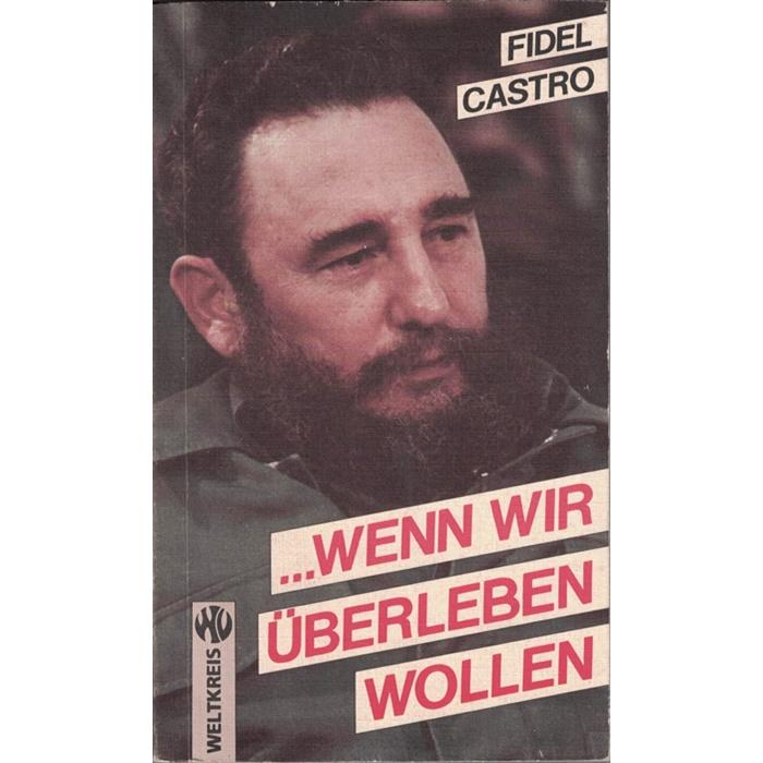Fidel Castro, ... wenn wir überleben wollen