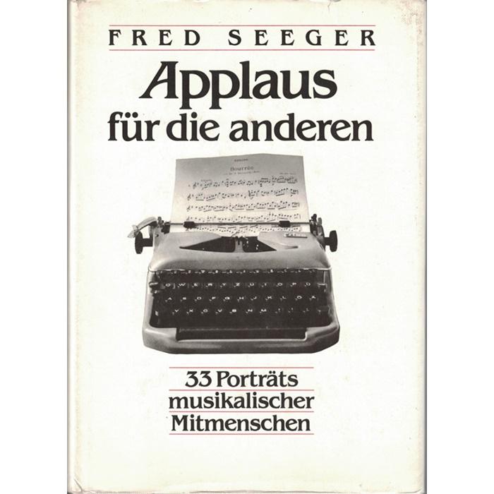 Fred Seeger, Applaus für die anderen