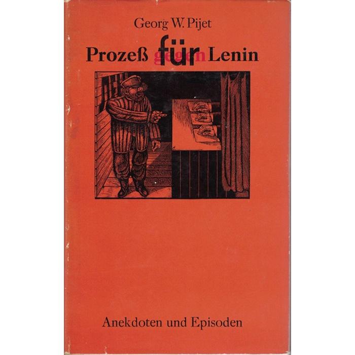 G. W. Pijet, Prozeß für Lenin - Anekdoten und Episoden