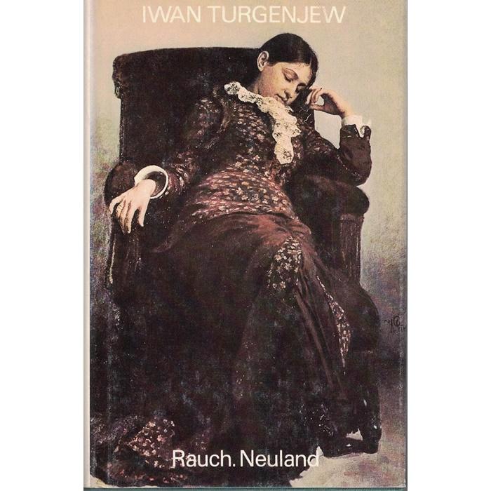 Iwan Turgenjew, Rauch, Neuland - Romane