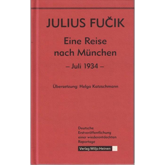 Julius Fucik, Eine Reise nach München - Juli 1934