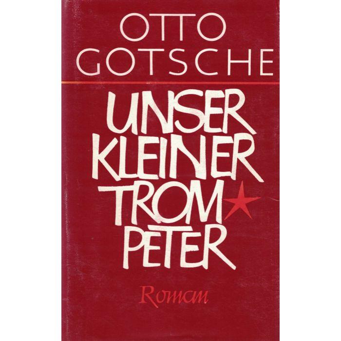 Otto Gotsche - Unser kleiner Trompeter